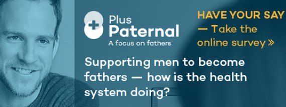 Supporting men to become fathers - how is th health system doing?
