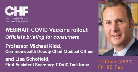 WEBINAR: COVID vaccine rollout: Officials' briefing for consumers with Professor Michael Kidd,Deputy Chief Medical Officer and Ms Lisa Schofield, First Assistant Secretary