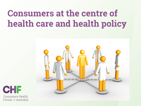 Consumers at the centre of health care and health policy
